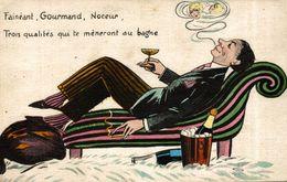 CPA HUMOUR FAINEANT GOURMAND ET NOCEUR TE MENERONT AU BAGNE - Humour