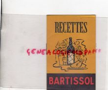 11- PORTEL-RIVESALTES- RARE CARNET RECETTES BARTISSOL- COCKTAILS BARTI FLIP-SALMIS CANARD-PINTADE BOHEMIENNE-CHEVREUIL- - Alimentaire