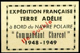 """TAAF  1948-49  MNH   -  """" EXPEDITION FRANÇAISE TERRE ADELIE à BORD Du NAVIRE COMMANDANT CHARCOT """"  -  1 VIGNETTE - French Southern And Antarctic Territories (TAAF)"""