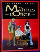 """Van Hamme / Vallès - Les Maîtres De L' Orge """" Charles, 1854 """" - Glénat - (  1999 ) . - Non Classés"""