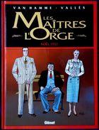"""Van Hamme / Vallès - Les Maîtres De L' Orge """" Noël, 1932  """" - Glénat - (  1999 ) . - Non Classés"""