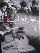 Les Résistants L'Histoire De Ceux Qui Refusèrent Larousse 2003-2004 - Histoire