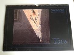 Alt1029 Calendario Calendar, Calendrier 2006 Narbonne Ville Città Fotografia Piazza Monumenti Scorci Aude Occitaine - Calendari