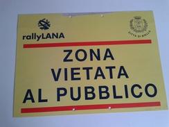 Alt1033 Cartello Segnaletica Zona Vietata Al Pubblico, Percorso, Rally Lana, Biella, Auto Sportive Campionato Europeo - Racing
