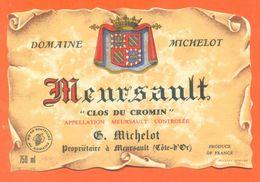 Etiquette Vin De Bourgogne Meursault Clos Du Cromin C Michelot à Meursault - 75 Cl - Bourgogne