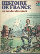 """HISTOIRE DE FRANCE EN BANDES DESSINEES N° 8 """" LA GUERRE DE CENT ANS - BERTRAND DU GUESCLIN """" RIBERA -  LAROUSSE 1977 - Magazines"""