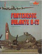 SPECIAL -LA DERNIERE GUERRE - FORTERESSE VOLANTE - B17 - ATLAS - 1979 - Livres