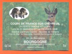 Etiquette Vin De Bourgogne Coupe De France Sur Chevreuil 1998 à La Ferte -75 Cl - Chasse