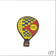 Pin's Montgolfière - Ballon PMS (Sté Spécialisée Matériel De Levage & Arrimage). Non Estampillé. Métal Peint. T568-07 - Airships