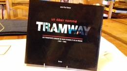 TRAMWAY (un Désir Nommé...)transports Urbains De ST ETIENNE De JP RAHON.1993 (176R9) - Chemin De Fer & Tramway