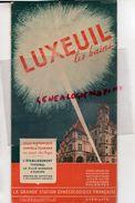 88- LUXEUIL LES BAINS- RARE DEPLIANT TOURISTIQUE -STATION GYNECOLOGIQUE -RHUMATISME-STERILITE-ARTHRITISME-ANEMIE-1950 - Dépliants Touristiques