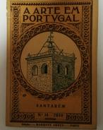 SANTAREM- MONOGRAFIAS- «Santarem - A Arte Em Portugal» (Autor:Zeferino Sarmento-1931) - Books, Magazines, Comics