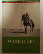 RIBATEJO - MONOGRAFIAS- «  O Ribatejo - Antologia Da Terra Portuguesa » (Autor: Natercia Freire ) - Books, Magazines, Comics