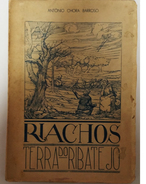 RIBATEJO - MONOGRAFIAS - «Riachos -terra Do Ribatejo»( Autor:Antonio Chora Barroso 1954) - Books, Magazines, Comics