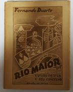 RIO MAIOR - MONOGRAFIAS - «Estudo Da Vila E Seu Concelho»( Autor:Fernando Duarte 1951) - Books, Magazines, Comics