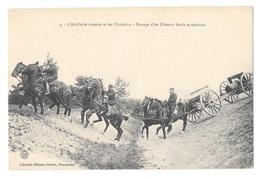 (18401-00) L'Artillerie Montée Et Les Obstacles - Passage D'un Chemin étroit Et Encaissé - Manovre