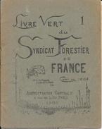 Agronomie - Le Livre Vert Du Syndicat Forestier De France 1908 - Fascicule 16 Pages Avec Quelques Annotations - Cultural
