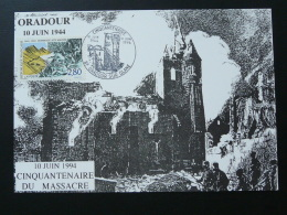 Carte Maximum Card Commemoration Massacre Oradour Sur Glane 87 Haute Vienne 1994 - 2. Weltkrieg