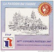 Poitiers 2007- 80 ème Congrès De La FFAP. La Passion Du Timbre.Notre-Dame La Grande - FFAP