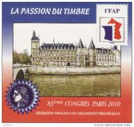Paris 2010- 83 ème Congrès De La FFAP. La Passion Du Timbre - FFAP