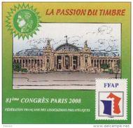 Paris 2008- 81ème >Congrès De La FFAP. La Passion Du Timbre - FFAP