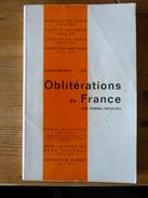 Mathieu, Armand; Oblitérations De France Sur Timbres Détachés 1852-1863 Paris PC GC PCdGC Ambulants, 1973, 204 P. - Annullamenti