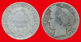 France Cérès 465 Usée 1871k (ct2) De 1 Franc 23mm Tranche Striée, 5gr Argent 835°/oo Graveur Oudiné, Tirage % 1 252 000 - France