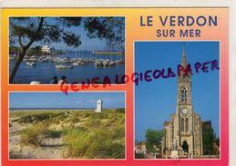 33- LE VERDON SUR MER- PORT BLOC AVEC LE BAC- L' EGLISE-LA PLAGE OCEANE AVEC PHARE  SAINT NICOLAS - France