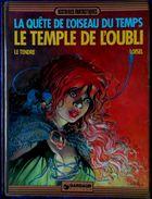 Le Tendre / Loisel - La Quête De L' Oiseau Du Temps - Le Temple De L'Oubli - Dargaud - ( E.O 1983 ) . - Quête De L'oiseau Du Temps, La
