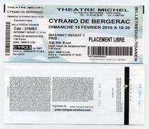 Ticket Cyrano De Bergerac - Théâtre Michel, Paris 8, France. Dimanche 15 Février 2015 - Tickets D'entrée