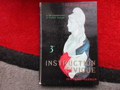 Instruction Civique / Classes De 3e / éditions Fernand Nathan De 1963 - Books, Magazines, Comics