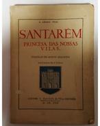 SANTAREM  -MONOGRAFIAS -  «Princesa Das Nossas Vilas» (Autor:A. Areosa Feio - 1929) - Books, Magazines, Comics