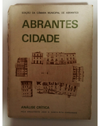 ABRANTES -MONOGRAFIAS -  «Abrantes Cidade» ( Ed. Camara Municipal De Abrantes ) - Books, Magazines, Comics