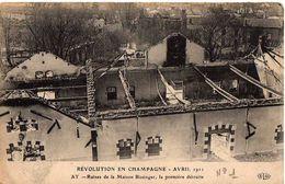 AY - REVOLUTION EN CHAMPAGNE - AVRIL 1911 - RUINES DE LA MAISON BISSINGER - LA PREMIÈRE DÉTRUITE - Ay En Champagne