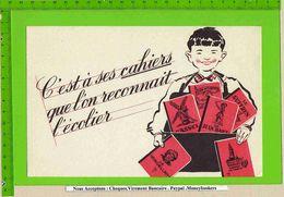 BUVARD : C'est A Ses Cahiers Que L'on Reconnait L'écolier - Stationeries (flat Articles)