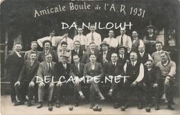 SPORT // BOULES / CARTE PHOTO / AMICALE BOULE DE L A.R.  1931 * - Cartes Postales