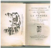 LA GUERRE DE VENDEE 1793-1796. PREFACE DU MARQUIS COSTA DE BEAUREGARD. SOUVENIRS DE LA COMTESSE DE LA BOUËRE. - Centre - Val De Loire