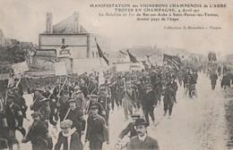 MANIFESTATIONS DES VIGNERONS DU 9.04.1911 - LE BATAILLON DE FER DE BAR/AUBE A ST PARRES L/ TERTRES DERNIER PAYS DE L'ET - Manifestazioni