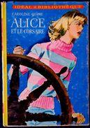 Caroline Quine - ALICE Et Le Corsaire - Idéal Bibliothèque - ( 1969 ) . - Ideal Bibliotheque