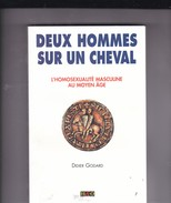 Didier Godard. Deux Hommes Sur Un Cheval. L'homosexualité Masculine Au Moyen Age. - Histoire
