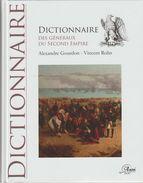 Alexandre Gourdon & Vincent Rolin.  Dictionnaire Des Généraux Du Second Empire - Dizionari