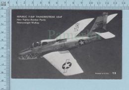 Avion Air Plane - Republic F-84F Thunderstreak USAF, New Fighter-Bomber Packs Heavyweight Wallop - 1946-....: Modern Era