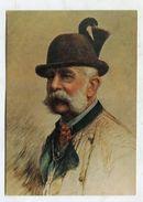 "ADEL - AK 312080 Kaiser Franz Joseph I. - ""Waidmanns Heil"" - Von Maler Brüch - Royal Families"