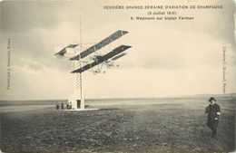DEUXIÈME GRANDE SEMAINE D'AVIATION DE CHAMPAGNE - Reims Weymann Sur Biplan Farman. - Reims
