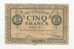 Billet , République Française , Ville De WATTRELOS, 5 Francs ,papier-monnaie , Garanti Par La Ville , Série B-1, 2 Scans - Other