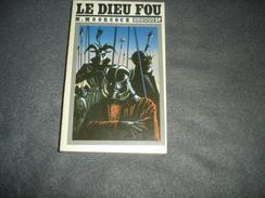Roman Fiction Titres SF.    Le Dieu Fou  N°9  De M. Moorcock - Livres, BD, Revues