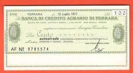 Miniassegno Credito Agrario Ferrara 100 Lire 1977 Autostrade - [10] Assegni E Miniassegni