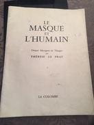 LIVRE AUTOGRAPHE / LE MASQUE ET L'HUMAIN De Thérèse LE PRAT - 12 PHOTOS HELIOGRAVURE - Dédicacé - Livres Dédicacés