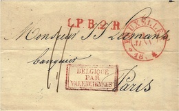 1834- Lettre De BRUXELLES  Cad Rouge  + L.P. B.2.R  Rouge Taxe 11 D . Entrée BELGIQUE /PAR / VALENCIENNES  Pour Paris - 1830-1849 (Belgique Indépendante)