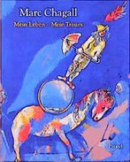 Marc Chagall. Mein Leben - Mein Traum. Berlin Und Paris 1922 - 1940.  By... - Books, Magazines, Comics